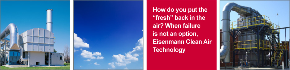How do you put the fresh back in the air? When failure is not an option, Eisenmann Clean Air Technology.