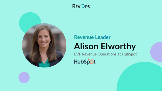 Becoming a RevOps Builder With Alison Elworthy, EVP Revenue Operations at HubSpot