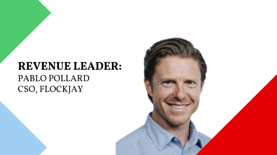 The Revenue Leader Interview Series: Pablo Pollard, Chief Strategy Officer at Flockjay