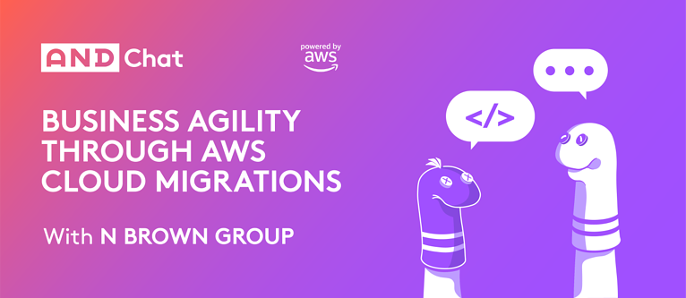 AND Chat: Business Agility Through AWS Cloud Migrations