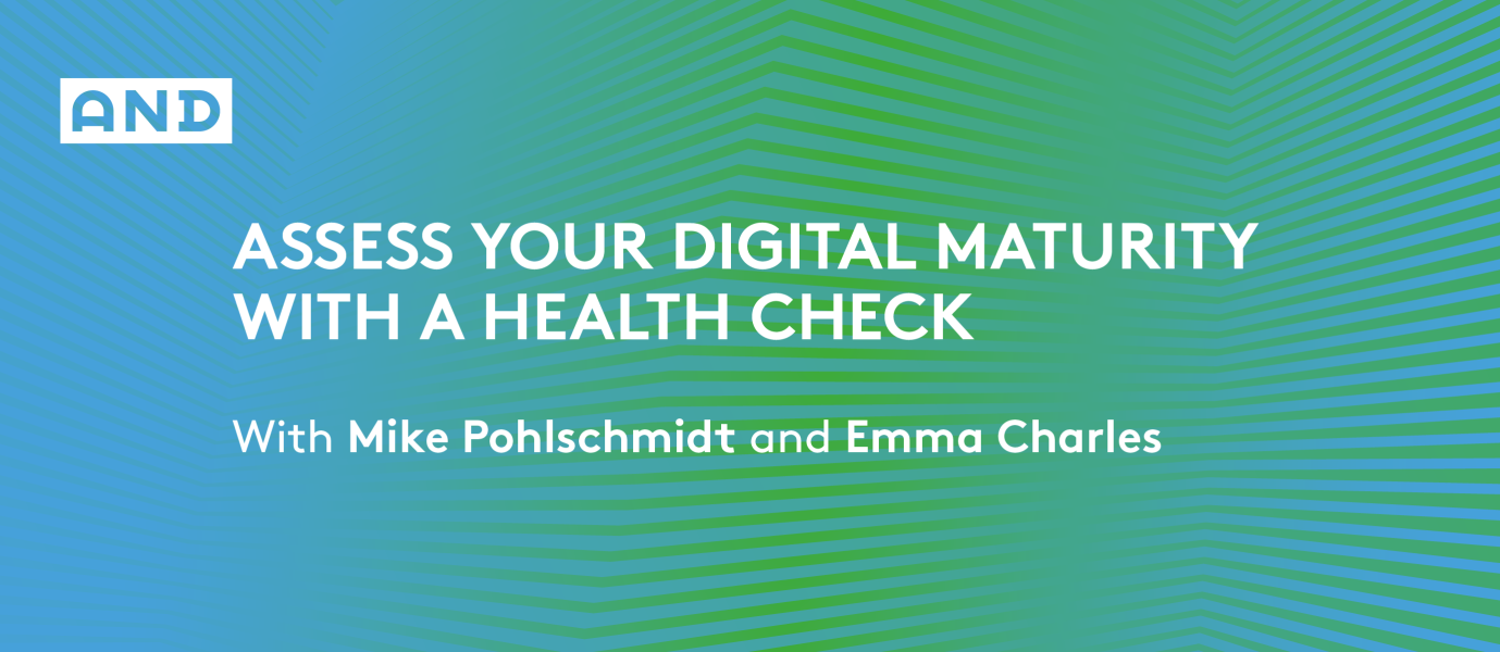 Assess Your Digital Maturity With A Health Check