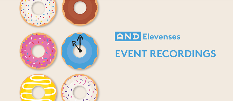 Event Recordings: AND Elevenses Series