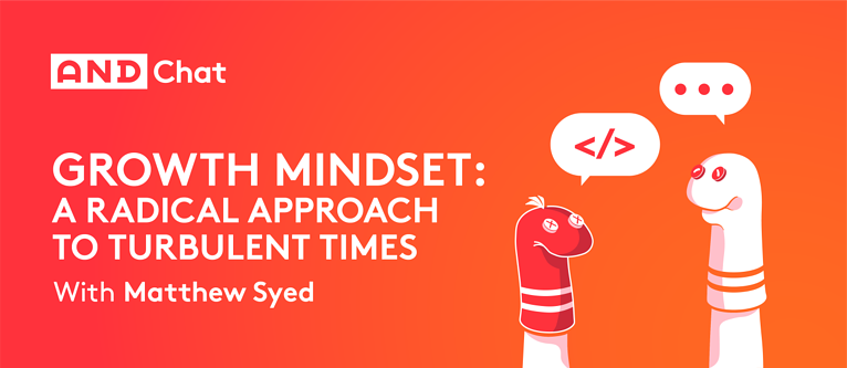 Growth Mindset: A Radical Approach to Turbulent Times