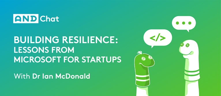 Building Resilience: Lessons From Microsoft For Startups