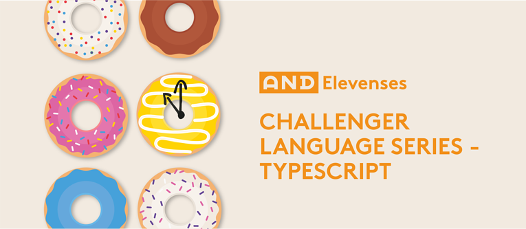 AND Elevenses: Challenger Language Series - TypeScript