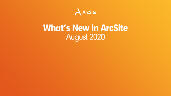 What's new in ArcSite? | August 2020