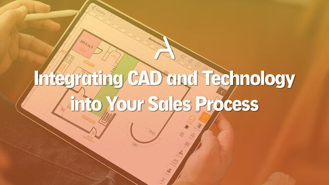 Integrating CAD and Technology into Your Sales Process
