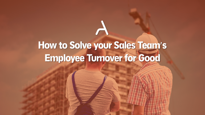 How to Solve your Sales Team's Employee Turnover for Good
