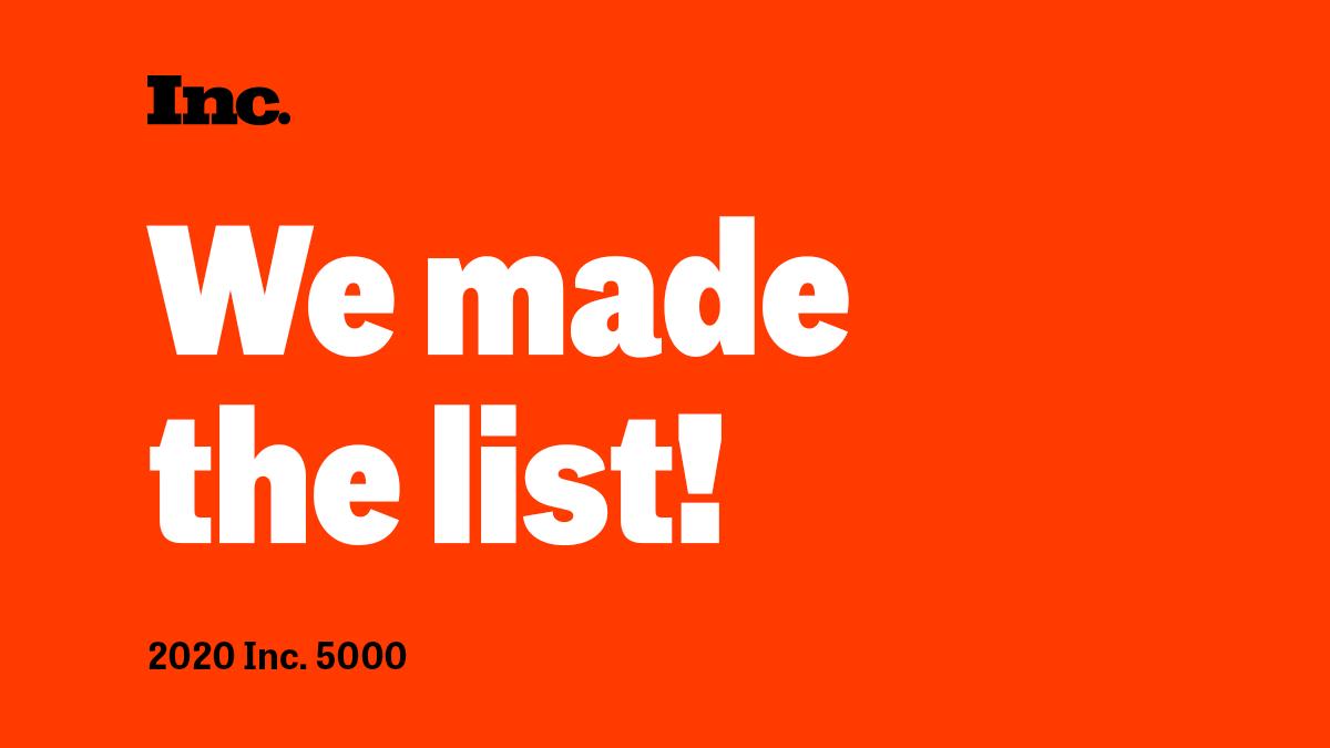 We Made the Inc 5000 List