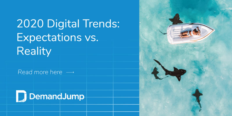 2020 Digital Trends: Expectations Vs. Reality