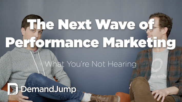 The Next Wave of Performance Marketing