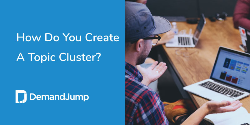 how do you create a topic cluster