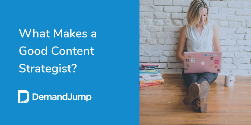 what makes a good content strategist