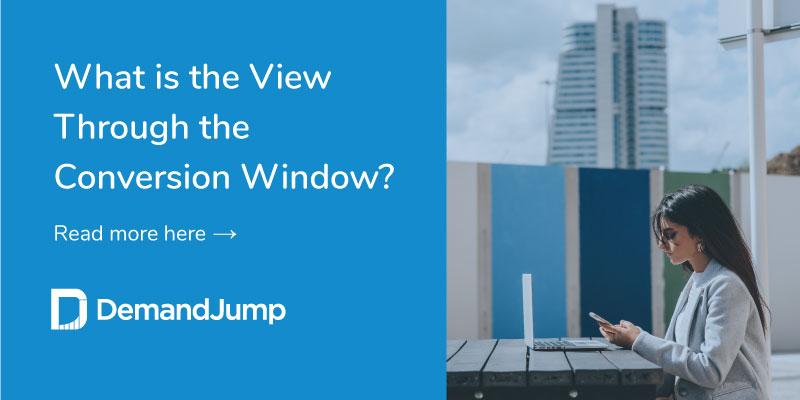 View-Through Conversion Window