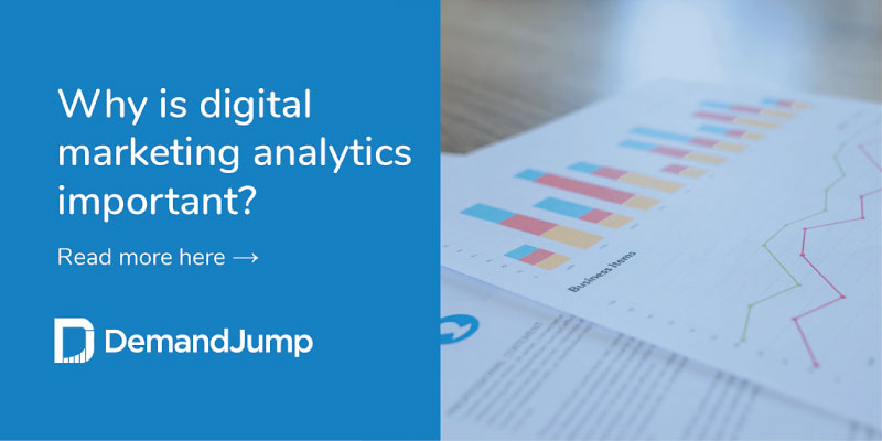 Why is digital marketing analytics important