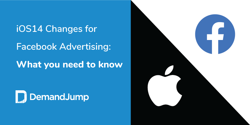 iOS14 Changes for Facebook Advertising