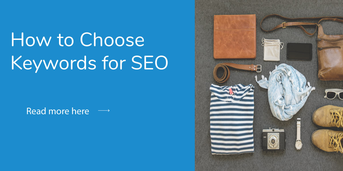 items being carefully selected like keywords for SEO