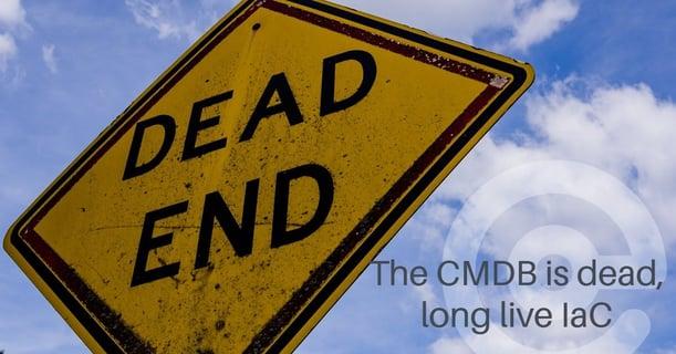 The CMDB is dead, long live IaC