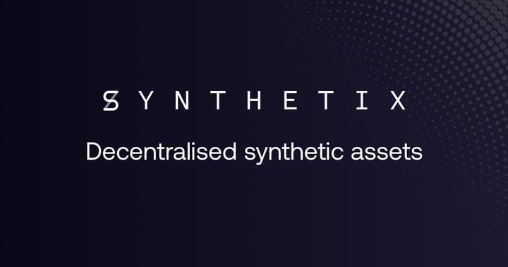 Entendiendio Synthetix Protocol y los Assets Sintéticos en DeFi