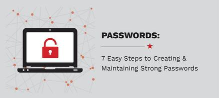 7 Easy Steps to Creating and Maintaining Strong Passwords At Work