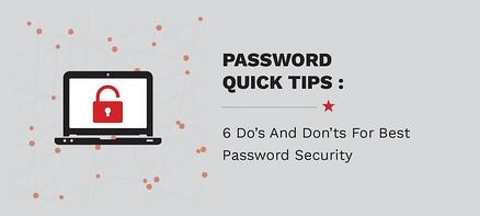 Password Quick Tips: 6 Do's & Don'ts