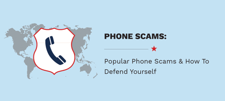 Beware! Popular Phone and Smartphone Scams & How To Defend Yourself