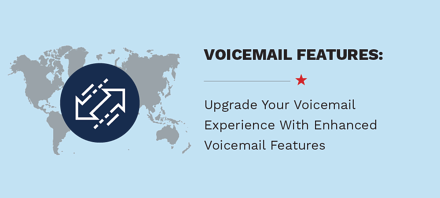 Upgrade Your Voicemail Experience With Enhanced Voicemail Features