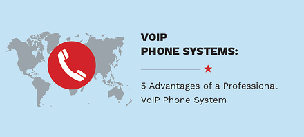 5 Advantages of aProfessionalVoIPPhoneSystem