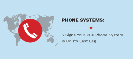 5 Signs Your Phone System Is On Its Last Leg