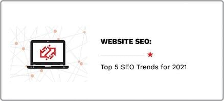 Top 5 SEO Trends to Take Into 2021