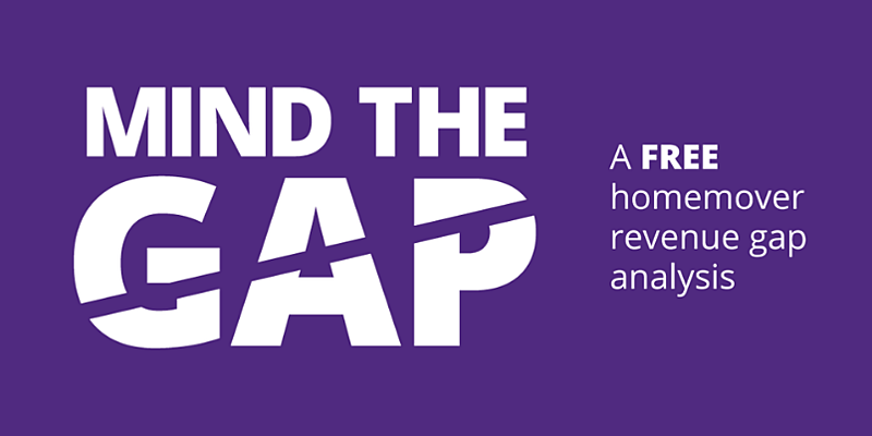 Just launched! Mind the Gap: A free homemover revenue gap analysis