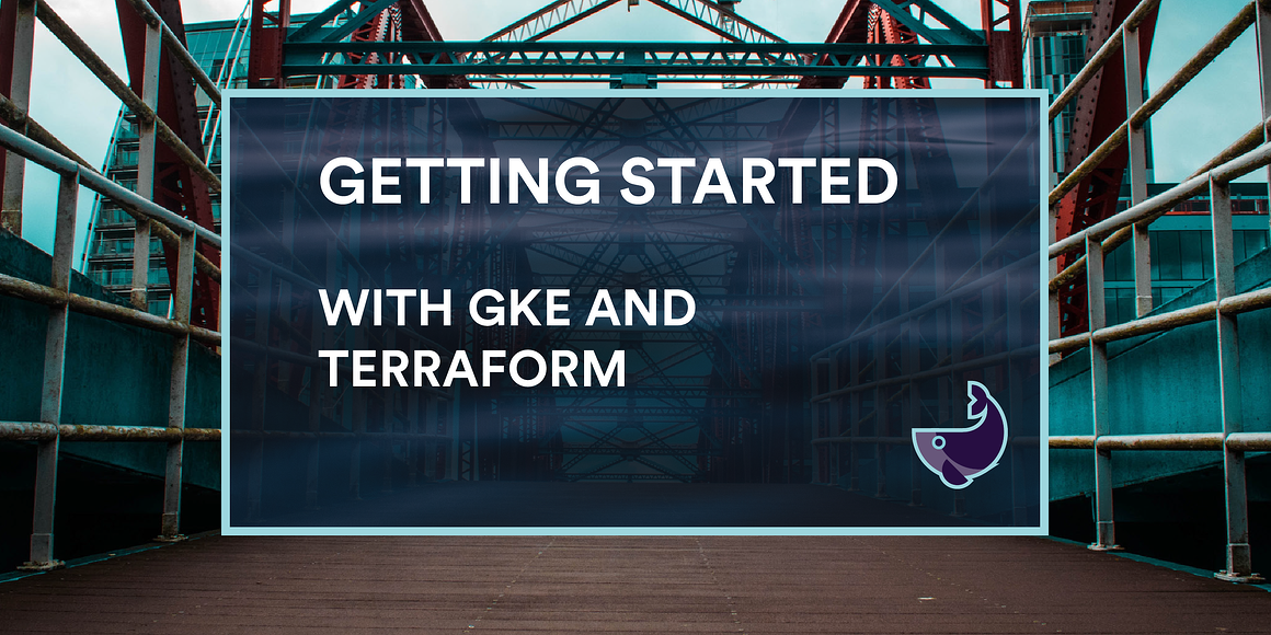 Getting STarted with GKE and Terraform