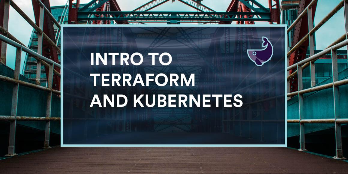 Intro to Terraform and Kubernetes
