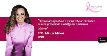 Entrevista com Márcia Milani: Quando eu era criança sempre escolhia como profissão Dentista