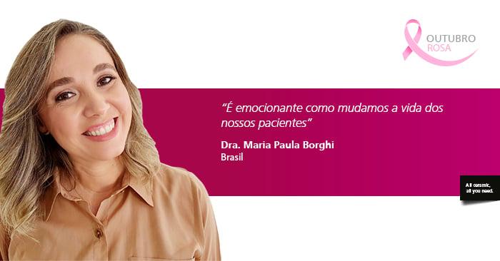 Entrevista com Dra. Maria Paula Borghi: Transformando sonhos, reabilitando sorrisos.