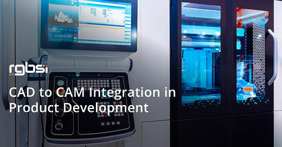 CAD to CAM Integration in Product Development