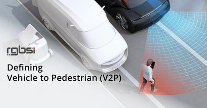 Vehicle to Pedestrian V2P
