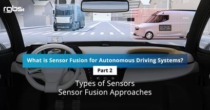 What is Sensor Fusion for Autonomous Driving Systems? – Part 2