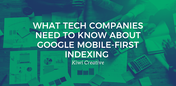 What Tech Companies Need to Know About Google Mobile-First indexing