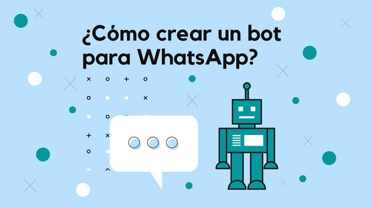 ▷ ¿Cómo crear un bot para WhatsApp? (2021)