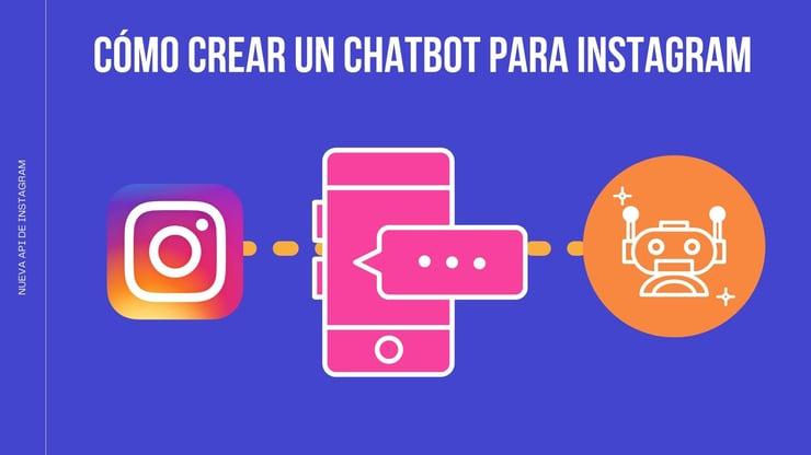 ¿Cómo crear un chatbot para Instagram gratis?