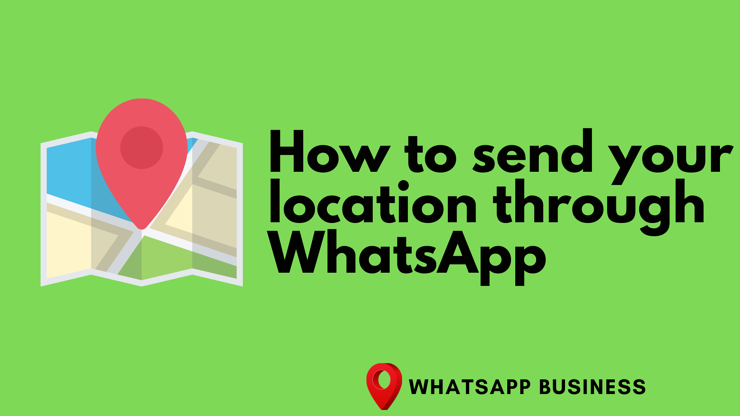How to Send a Location to Your Clients via WhatsApp
