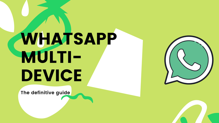How to Get the Most out of WhatsApp Multidevice for Your Business
