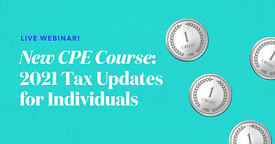 Live Webinar: New CPE Course - 2021 Tax Updates