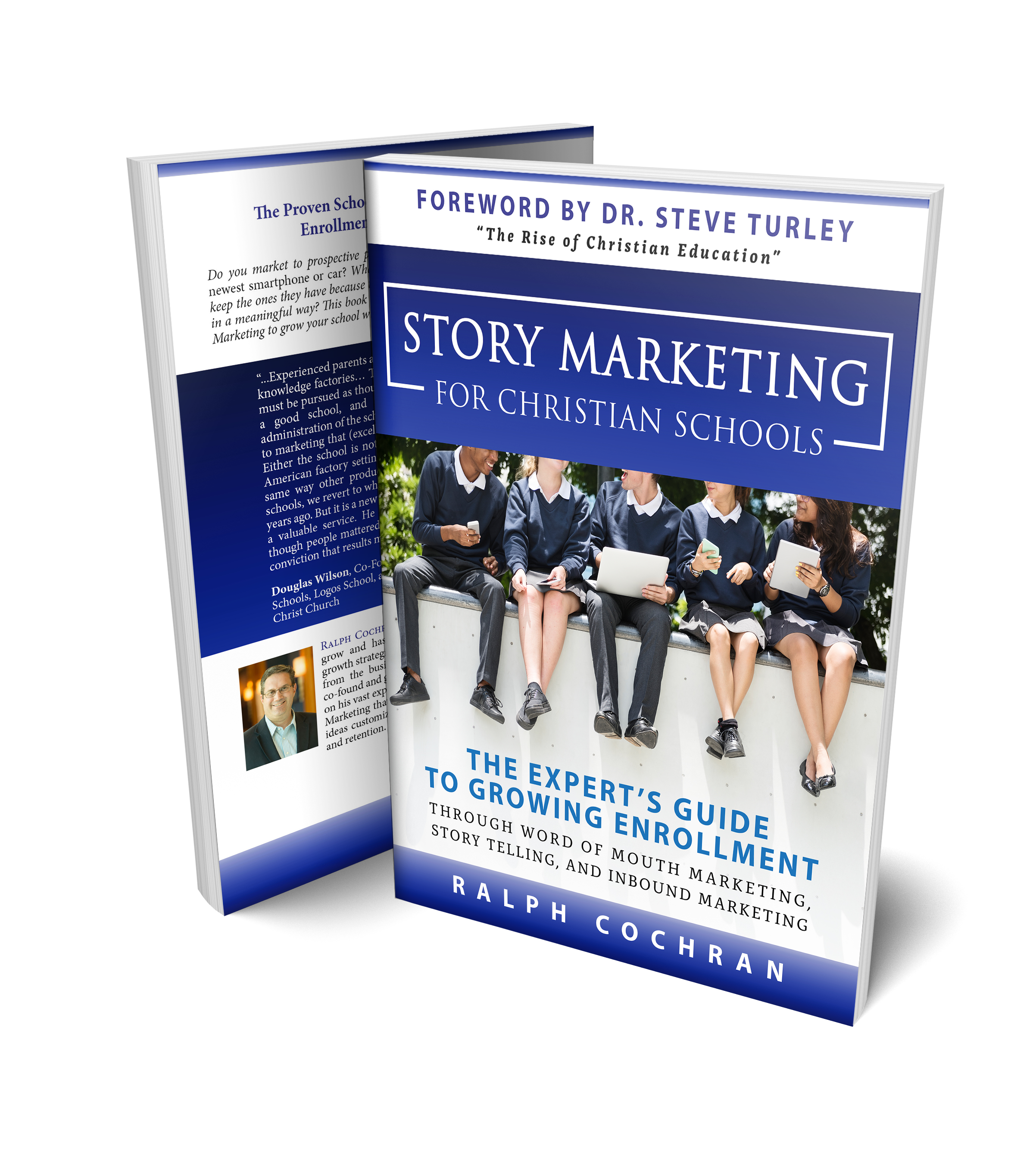 Story Marketing for Christian Schools; The Expert's Guide to Growing Enrollment Through Word of Mouth Marketing, Story Telling & Inbound Marketing