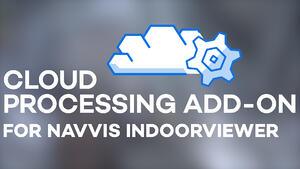 NavVis introduces processing in the cloud for even faster laser scanni...