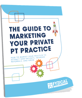 The Guide to Marketing your Physical Therapy Practice eBook Thumbnail