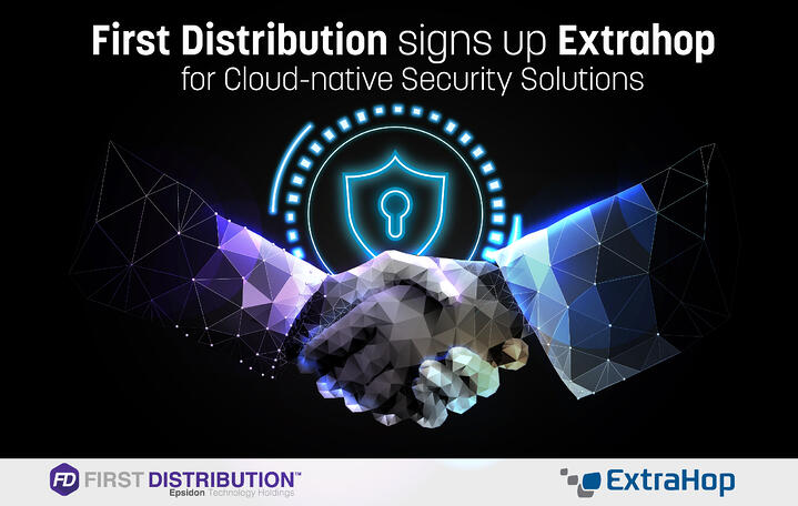 First Distribution Signs up ExtraHop for Cloud-Native Security Solutions