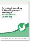 Driving Learning & Development Through Experiential Learning