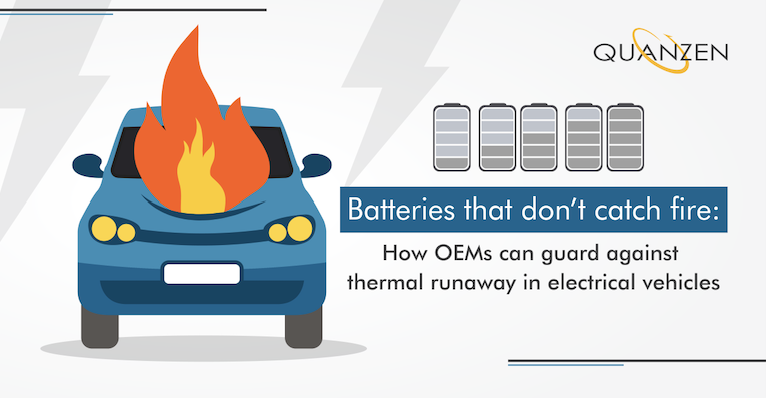 Batteries that don't catch fire: How OEMs can guard against thermal runaway in electric vehicles